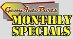 Gem Auto Parts Monthly Specials